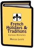 French Holidays & Traditions, Margo Lestz