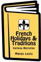 French_Holidays & Traditions – Learn about some fascinating French traditions.