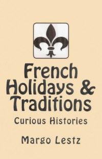 French Holidays & Traditions April 1st and paper fish… May 1st and poisonous flowers… Learn about these and other curious French traditions. Click the icon for more info.