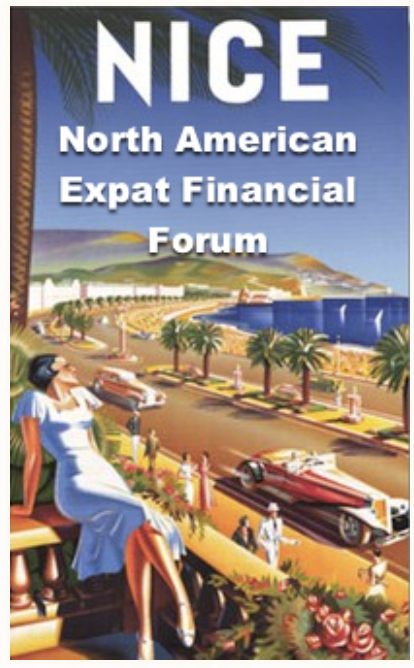 http://adrianleeds.com/events/conferences/north-american-expat-financial-forum October 17, 2016 in Nice, France. This seminar will help you work through the financial complications involved in living abroad.