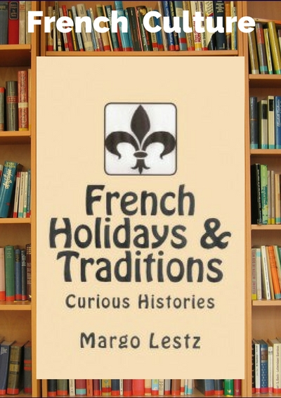 FRENCH HOLIDAYS & TRADITIONS